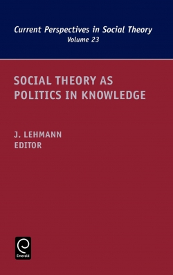 Jacket image for Social Theory as Politics in Knowledge