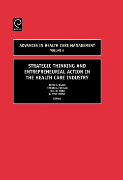 Jacket image for Strategic Thinking and Entrepreneurial Action in the Health Care Industry