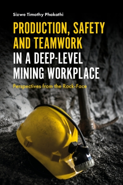Jacket image for Production, Safety and Teamwork in a Deep-Level Mining Workplace
