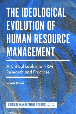 Jacket image for The Ideological Evolution of Human Resource Management