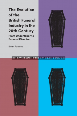 Jacket image for The Evolution of the British Funeral Industry in the 20th Century