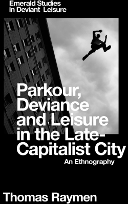 Jacket image for Parkour, Deviance and Leisure in the Late-Capitalist City