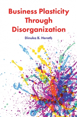 Jacket image for Business Plasticity Through Disorganization