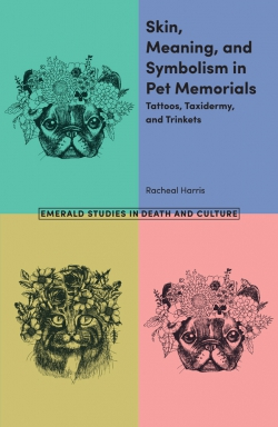 Jacket image for Skin, Meaning and Symbolism in Pet Memorials