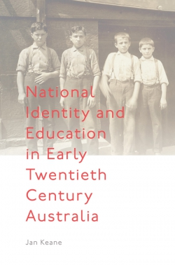 Jacket image for National Identity and Education in Early Twentieth Century Australia