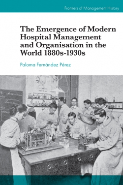 Jacket image for The Emergence of Modern Hospital Management and Organization in the World 1880s-1930s