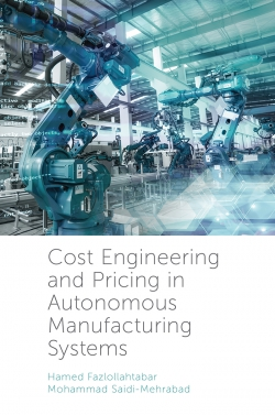 Jacket image for Cost Engineering and Pricing in Autonomous Manufacturing Systems