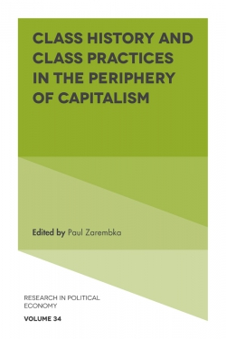 Jacket image for Class History and Class Practices in the Periphery of Capitalism