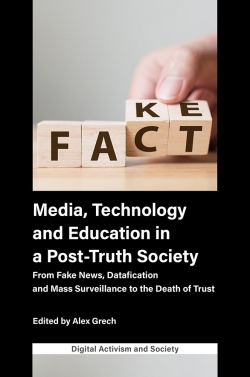 Jacket image for Media, Technology and Education in a Post-Truth Society