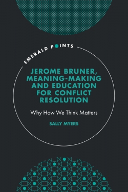 Jacket image for Jerome Bruner, Meaning-Making and Education for Conflict Resolution