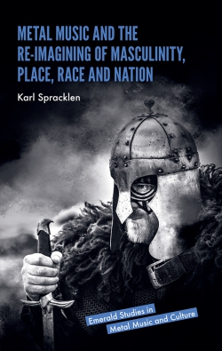 Jacket image for Metal Music and the Re-imagining of Masculinity, Place, Race and Nation