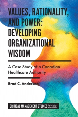 Jacket image for Values, Rationality, and Power: Developing Organizational Wisdom