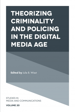 Jacket image for Theorizing Criminality and Policing in the Digital Media Age