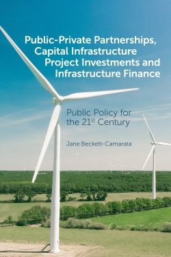 Jacket image for Public-Private Partnerships, Capital Infrastructure Project Investments and Infrastructure Finance