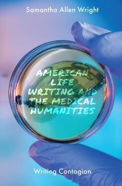 Jacket image for American Life Writing and the Medical Humanities