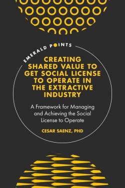 Jacket image for Creating Shared Value to get Social License to Operate in the Extractive Industry