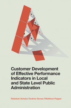 Jacket image for Customer Development of Effective Performance Indicators in Local and State Level Public Administration