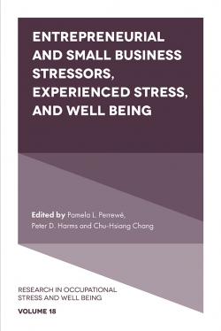 Jacket image for Entrepreneurial and Small Business Stressors, Experienced Stress, and Well Being