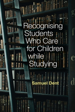 Jacket image for Recognising Students who Care for Children while Studying