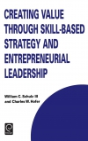Jacket Image For: Creating Value through Skill-Based Strategy and Entrepreneurial Leadership