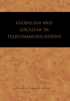 Jacket Image For: Globalism and Localism in Telecommunications