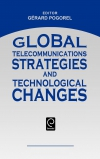 Jacket Image For: Global Telecommunications Strategies and Technological Changes