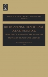 Jacket Image For: Reorganizing Health Care Delivery Systems