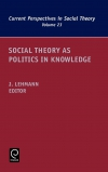 Jacket Image For: Social Theory as Politics in Knowledge