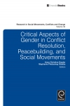 Jacket Image For: Critical Aspects of Gender in Conflict Resolution, Peacebuilding, and Social Movements