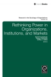 Jacket Image For: Rethinking Power in Organizations, Institutions, and Markets