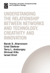 Jacket Image For: Understanding the Relationship Between Networks and Technology, Creativity and Innovation