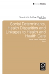Jacket Image For: Social Determinants, Health Disparities and Linkages to Health and Health Care
