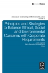 Jacket Image For: Principles and Strategies to Balance Ethical, Social and Environmental Concerns with Corporate Requirements