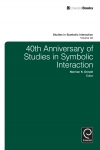 Jacket Image For: 40th Anniversary of Studies in Symbolic Interaction