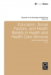 Jacket Image For: Education, Social Factors And Health Beliefs In Health And Health Care