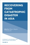 Jacket Image For: Recovering from Catastrophic Disaster in Asia