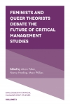 Jacket Image For: Feminists and Queer Theorists Debate the Future of Critical Management Studies