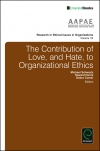 Jacket Image For: The Contribution of Love, and Hate, to Organizational Ethics