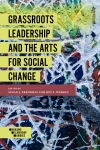 Jacket Image For: Grassroots Leadership and the Arts For Social Change