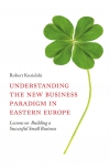 Jacket Image For: Understanding the New Business Paradigm in Eastern Europe