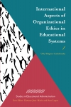 Jacket Image For: International Aspects of Organizational Ethics in Educational Systems