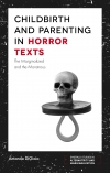 Jacket Image For: Childbirth and Parenting in Horror Texts