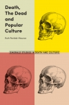 Jacket Image For: Death, The Dead and Popular Culture