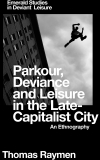 Jacket Image For: Parkour, Deviance and Leisure in the Late-Capitalist City