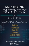 Jacket Image For: Mastering Business for Strategic Communicators