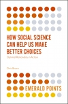 Jacket Image For: How Social Science Can Help Us Make Better Choices