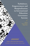 Jacket Image For: Turbulence, Empowerment and Marginalisation in International Education Governance Systems