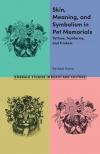 Jacket Image For: Skin, Meaning, and Symbolism in Pet Memorials