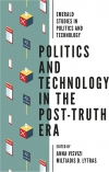 Jacket Image For: Politics and Technology in the Post-Truth Era