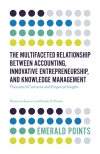 Jacket Image For: The Multifaceted Relationship Between Accounting, Innovative Entrepreneurship, and Knowledge Management
